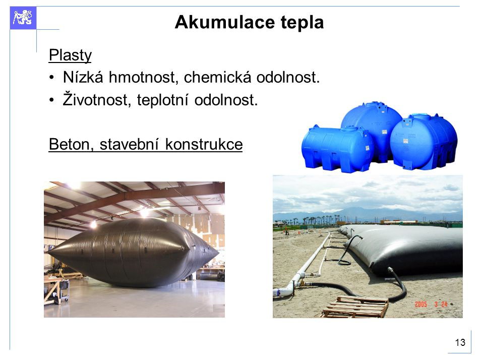 13 Akumulace tepla Plasty Nízká hmotnost, chemická odolnost.