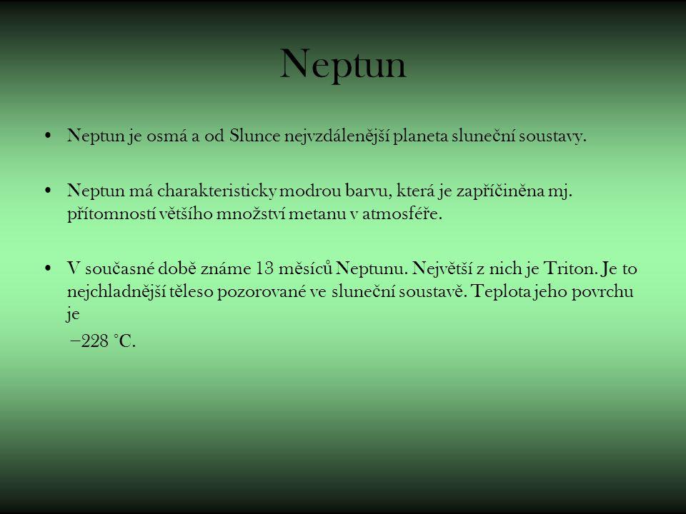 Neptun Neptun je osmá a od Slunce nejvzdálen ě jší planeta slune č ní soustavy. Neptun má charakteristicky modrou barvu, která je zap ř í č in ě na mj