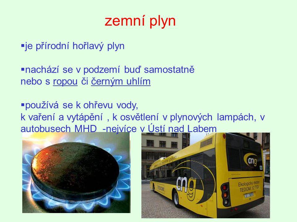 propan - butan  topný plyn  LPG (zkapalněný ropný plyn) se používá jako palivo např.