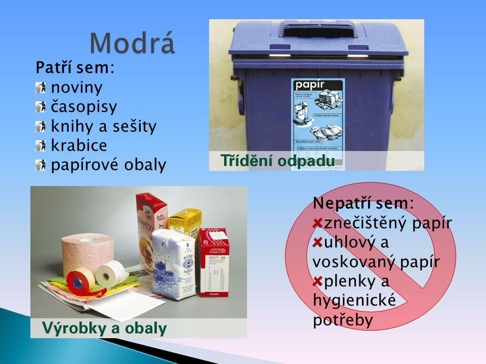 Patří sem: noviny časopisy knihy a sešity krabice papírové obaly Nepatří sem: znečištěný papír uhlový a voskovaný papír plenky a hygienické potřeby