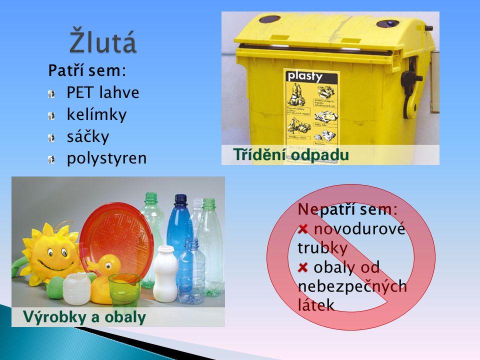 Patří sem: PET lahve kelímky sáčky polystyren Nepatří sem: novodurové trubky obaly od nebezpečných látek
