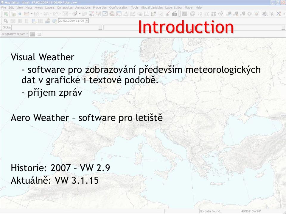 Introduction Visual Weather - software pro zobrazování především meteorologických dat v grafické i textové podobě. - příjem zpráv Aero Weather – softw