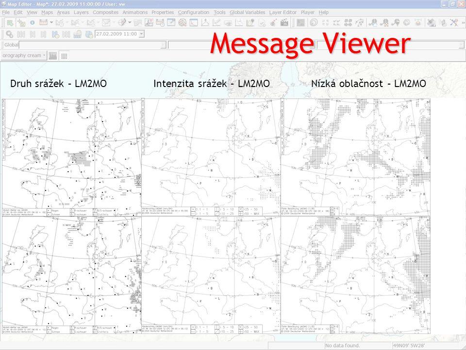Message Viewer Druh srážek – LM2MOIntenzita srážek – LM2MONízká oblačnost – LM2MO