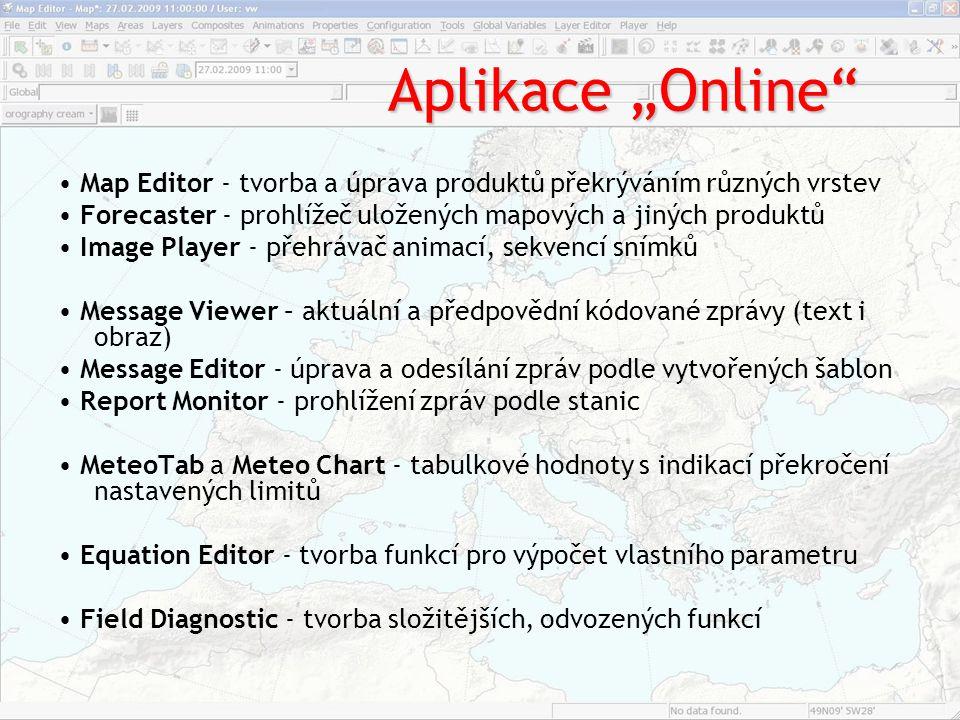 """Aplikace """"Online"""" Map Editor ‐ tvorba a úprava produktů překrýváním různých vrstev Forecaster ‐ prohlížeč uložených mapových a jiných produktů Image P"""