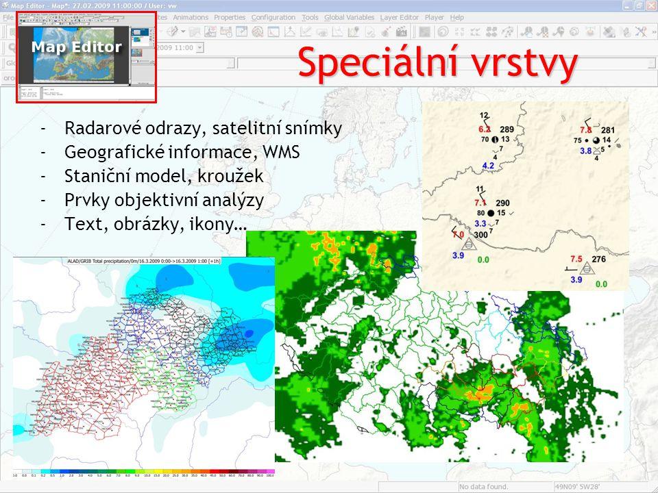 Speciální vrstvy -Radarové odrazy, satelitní snímky -Geografické informace, WMS -Staniční model, kroužek -Prvky objektivní analýzy -Text, obrázky, iko