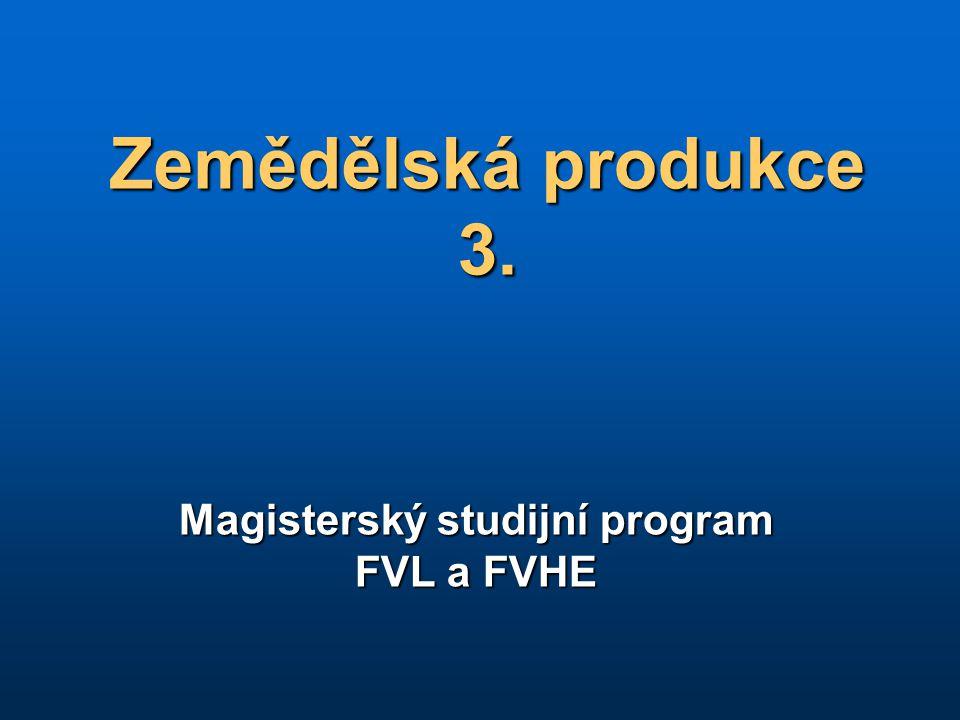 Zemědělská produkce 3. Magisterský studijní program FVL a FVHE
