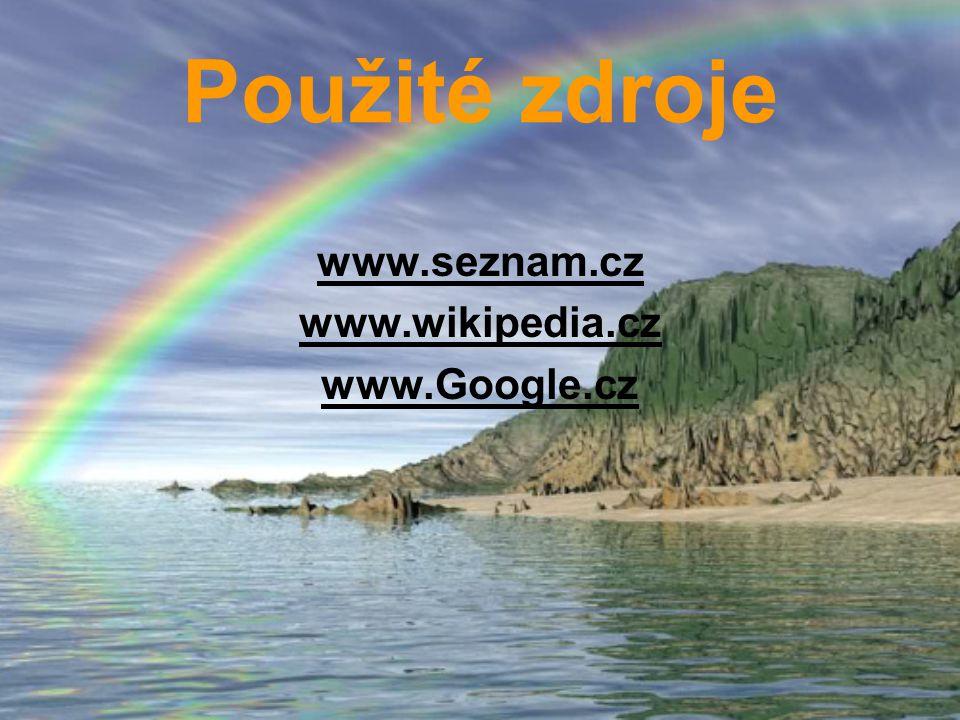 Použité zdroje www.seznam.cz www.wikipedia.cz www.Google.cz