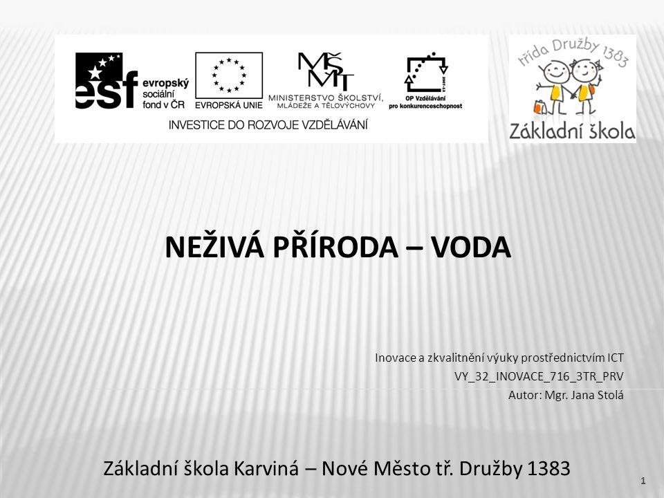 NEŽIVÁ PŘÍRODA – VODA Základní škola Karviná – Nové Město tř.