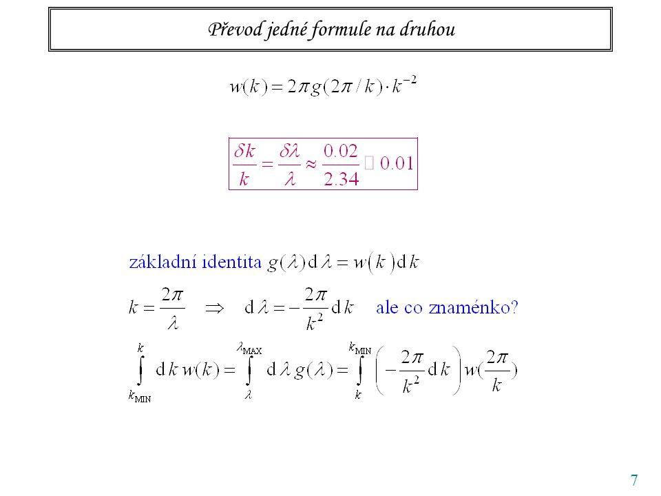 18 Intensita na výstupu interferometru II: Gaussovo rozdělení EXPLICITNÍ VÝRAZY (nám již známé) I.