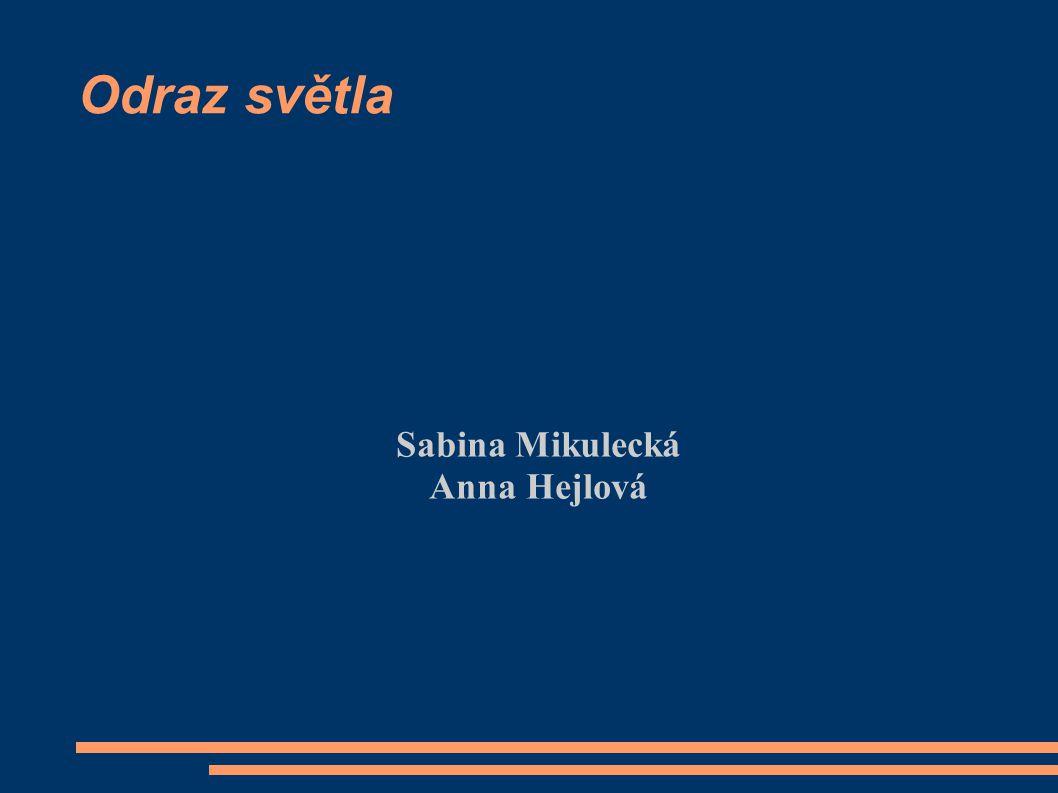 Odraz světla Sabina Mikulecká Anna Hejlová