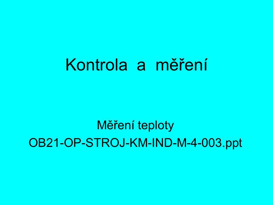 Kontrola a měření Měření teploty OB21-OP-STROJ-KM-IND-M-4-003.ppt