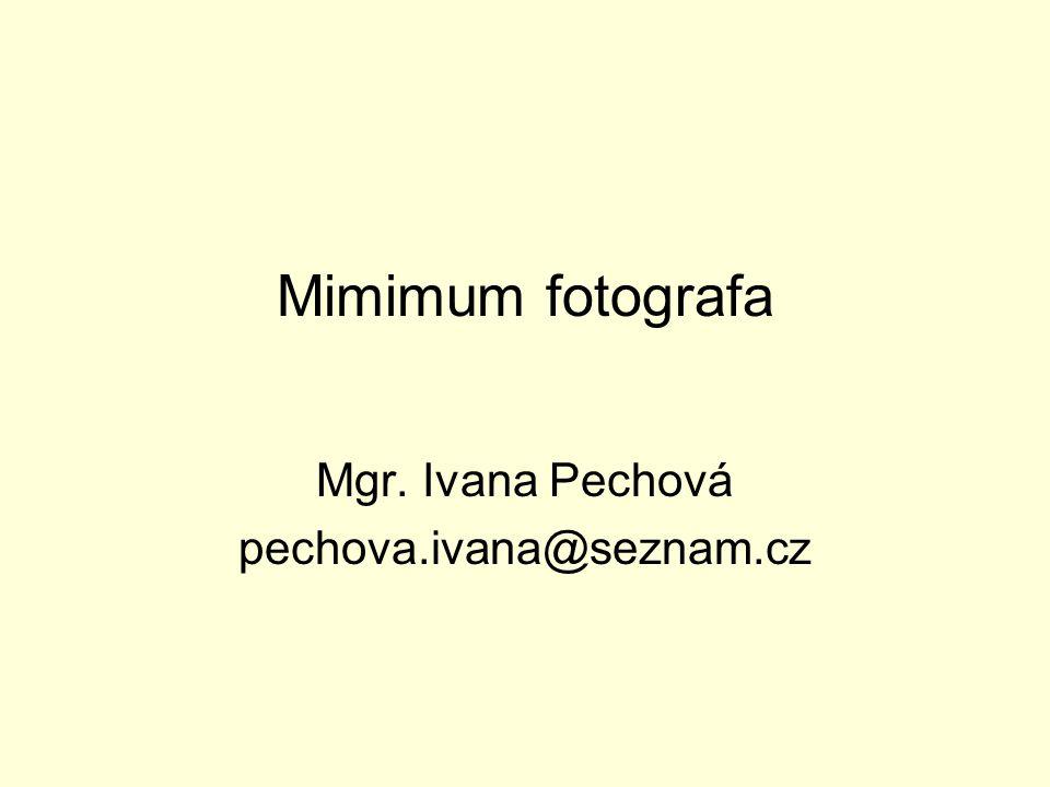 Mimimum fotografa Mgr. Ivana Pechová pechova.ivana@seznam.cz