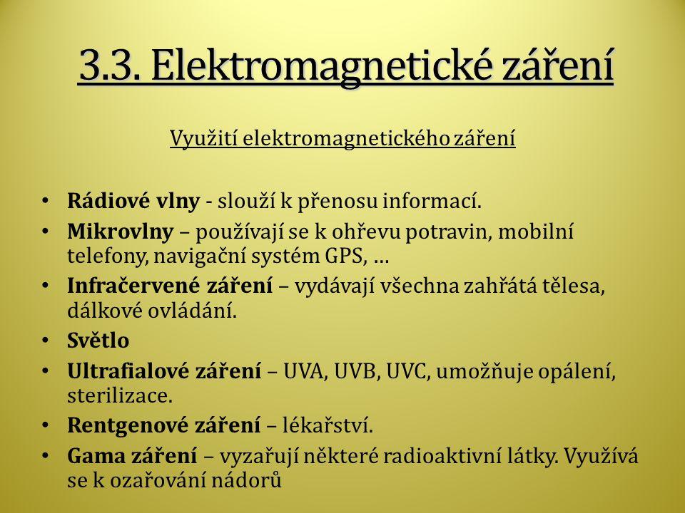 Využití elektromagnetického záření Rádiové vlny - slouží k přenosu informací.