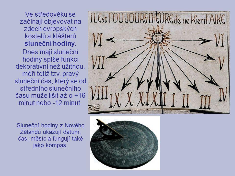 Ve středověku se začínají objevovat na zdech evropských kostelů a klášterů sluneční hodiny. Dnes mají sluneční hodiny spíše funkci dekorativní než uži