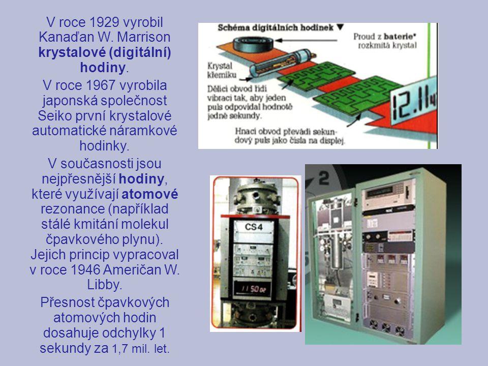 V roce 1929 vyrobil Kanaďan W. Marrison krystalové (digitální) hodiny. V roce 1967 vyrobila japonská společnost Seiko první krystalové automatické nár