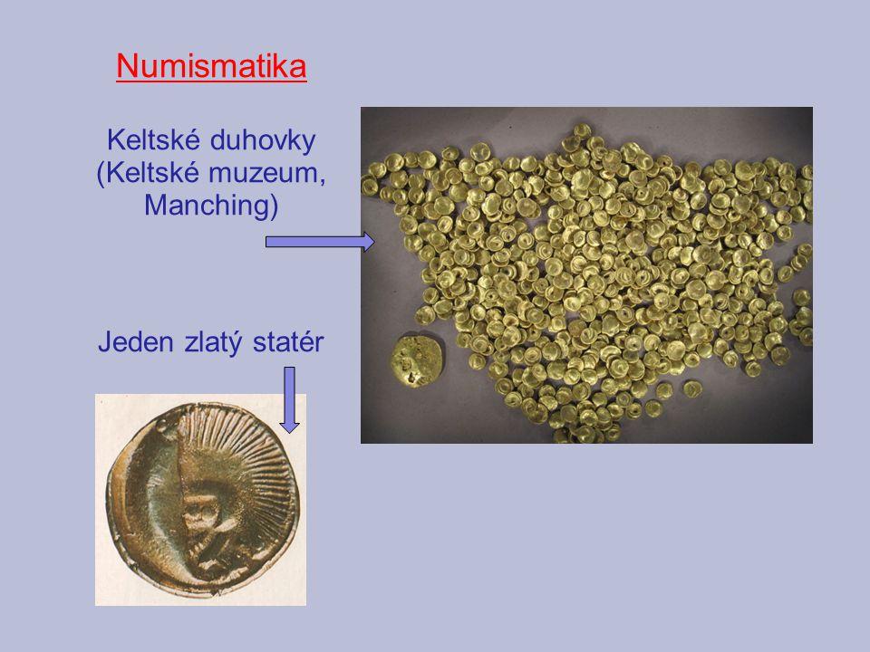 Numismatika Keltské duhovky (Keltské muzeum, Manching) Jeden zlatý statér