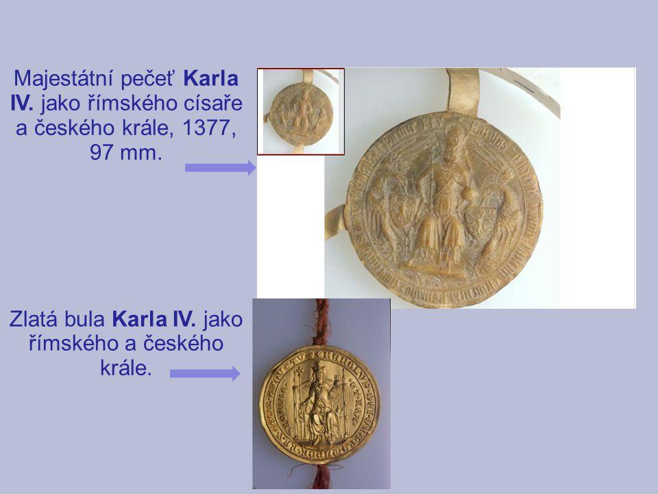 Majestátní pečeť Karla IV. jako římského císaře a českého krále, 1377, 97 mm. Zlatá bula Karla IV. jako římského a českého krále.