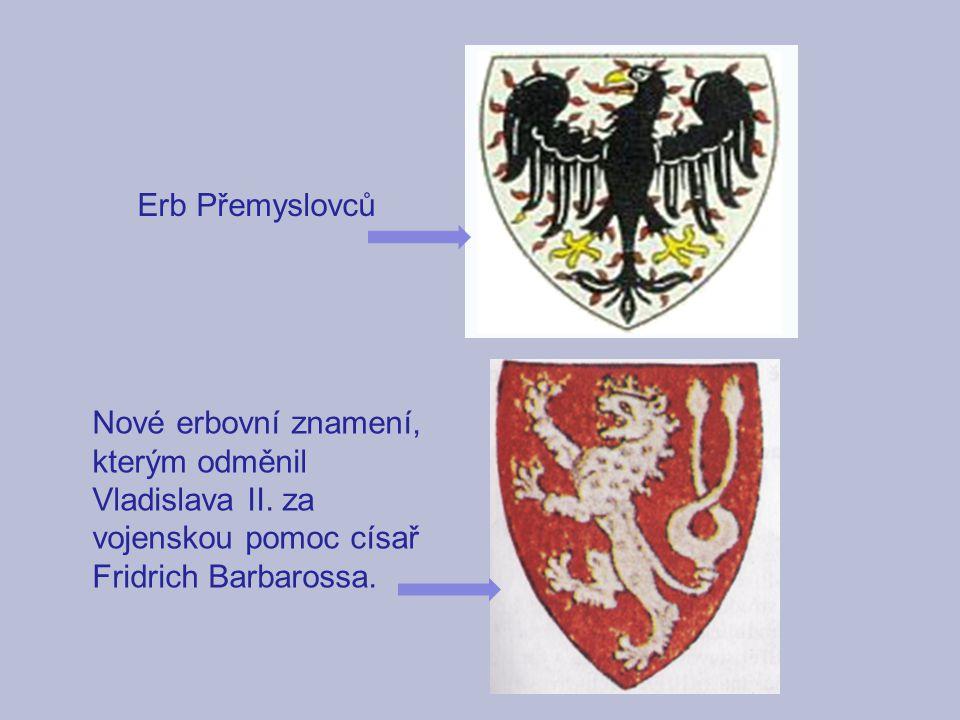 Erb Přemyslovců Nové erbovní znamení, kterým odměnil Vladislava II. za vojenskou pomoc císař Fridrich Barbarossa.