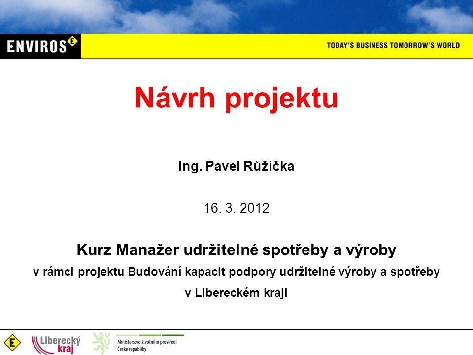 Návrh projektu Ing. Pavel Růžička 16. 3.