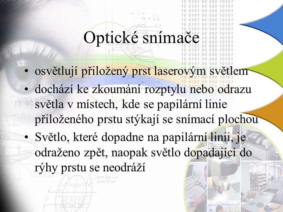 Optické snímače osvětlují přiložený prst laserovým světlem dochází ke zkoumání rozptylu nebo odrazu světla v místech, kde se papilární linie přiloženého prstu stýkají se snímací plochou Světlo, které dopadne na papilární linii, je odraženo zpět, naopak světlo dopadající do rýhy prstu se neodráží