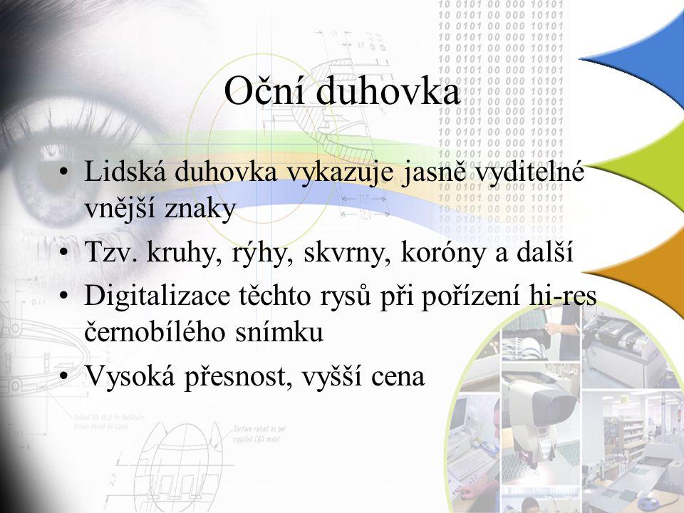 Oční duhovka Lidská duhovka vykazuje jasně vyditelné vnější znaky Tzv.