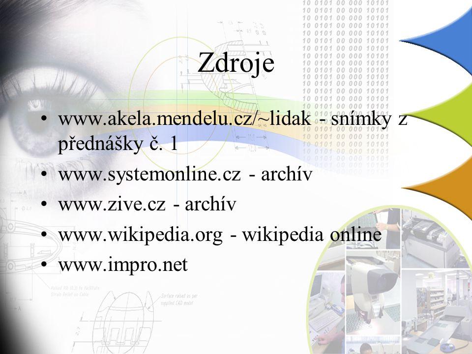 Zdroje www.akela.mendelu.cz/~lidak - snímky z přednášky č.