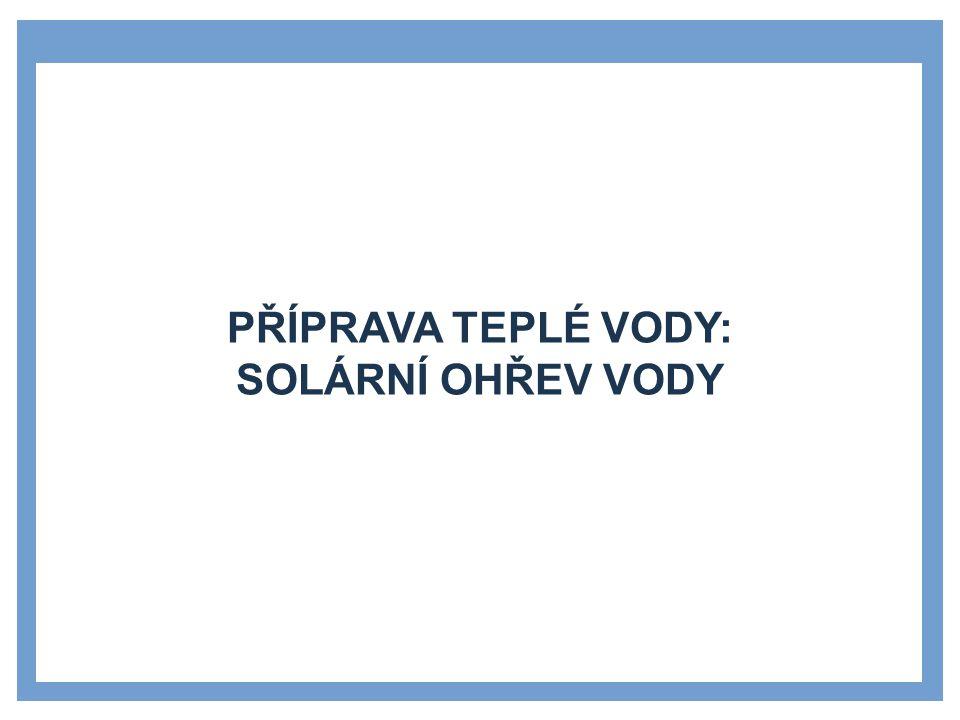 SOLÁRNÍ OHŘEV VODY »Solární příprava teplé vody »solární ohřev vody patří mezi netradiční = ekologické způsoby ohřevu vody, který využívá obnovitelný zdroj energie = sluneční záření »teplo ze slunečního záření se využívá přímo pro ohřev vody = TERMICKÉ SOLÁRNÍ SYSTÉMY »základními částmi solárního zařízení pro přípravu teplé vody jsou solární kolektory, akumulační nádrž a solární okruh »sluneční záření dopadá na plochu kolektoru a ohřívá teplonosné médium, které předává teplo vodě v akumulační nádrži »ohřev vody solární energií probíhá celoročně, přes zimní měsíce je v našich zeměpisných podmínkách nutné vodu dohřívat z druhého zdroje tepla (elektrický ohřívač, topný kotel, …)