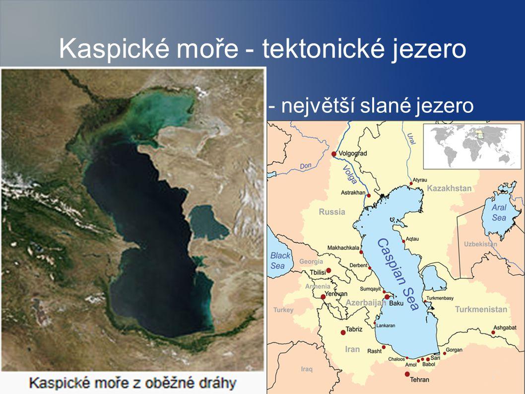 Kaspické moře - tektonické jezero - největší slané jezero