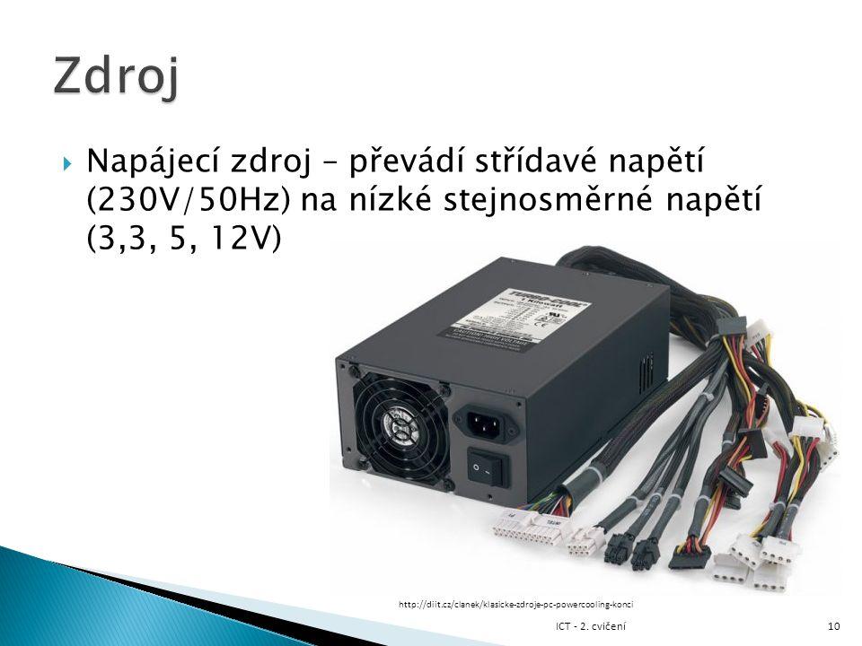  Napájecí zdroj – převádí střídavé napětí (230V/50Hz) na nízké stejnosměrné napětí (3,3, 5, 12V) 10 http://diit.cz/clanek/klasicke-zdroje-pc-powercoo