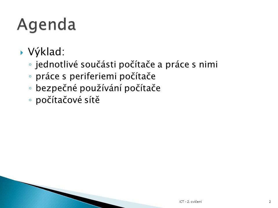 3 Zdroj: http://ki.ujep.cz/data/enastenka/skripta_ms.pdf ICT - 2. cvičení