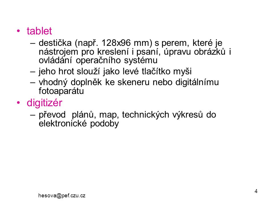 hesova@pef.czu.cz 4 tablet –destička (např.