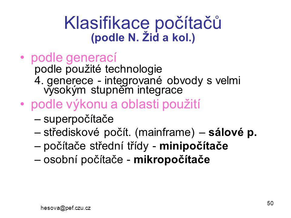 hesova@pef.czu.cz 50 Klasifikace počítačů (podle N.
