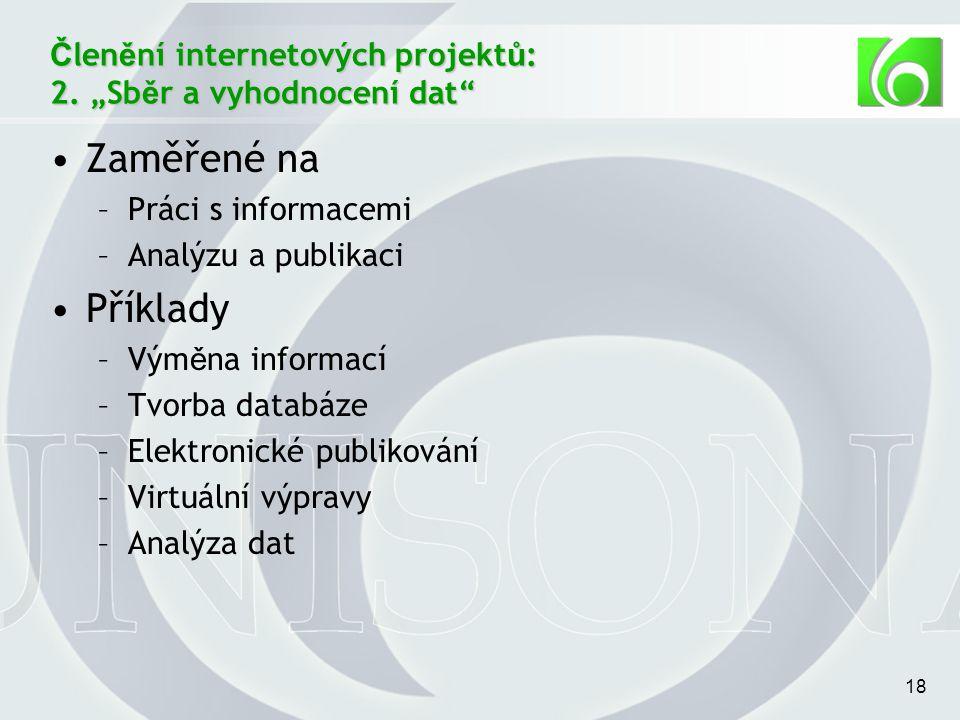 18 Č len ě ní internetových projekt ů : 2.
