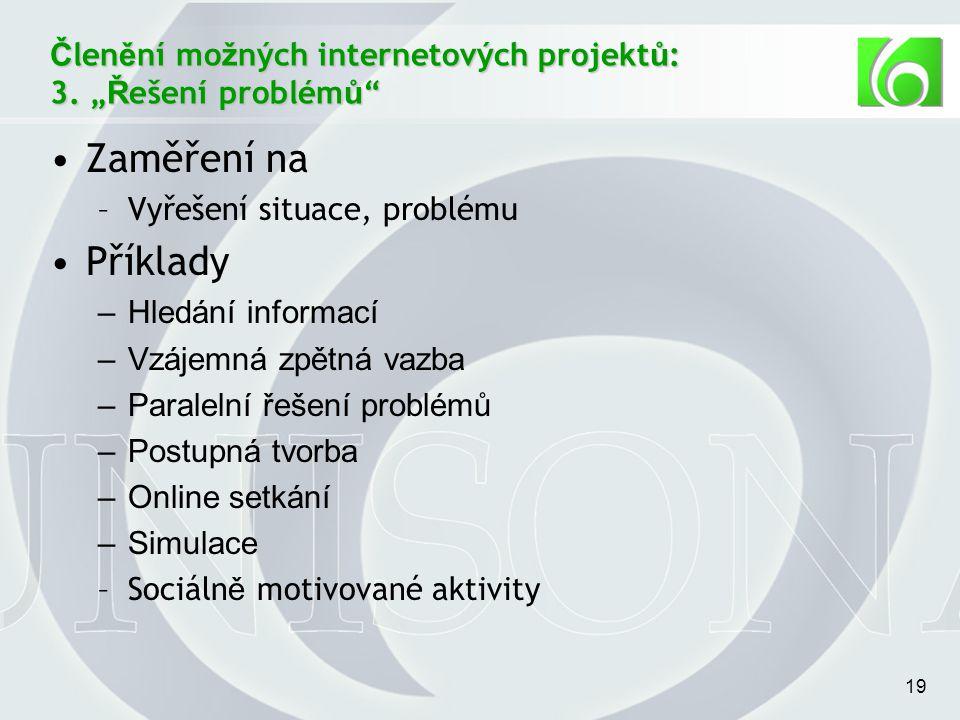 19 Č len ě ní mo ž ných internetových projekt ů : 3.