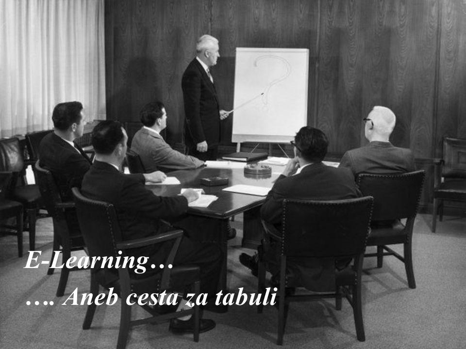20 E-Learning… …. Aneb cesta za tabuli