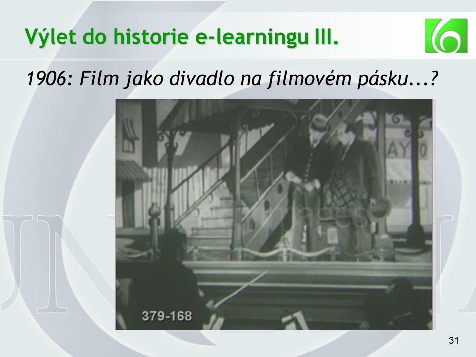 31 Výlet do historie e-learningu III. 1906: Film jako divadlo na filmovém pásku...