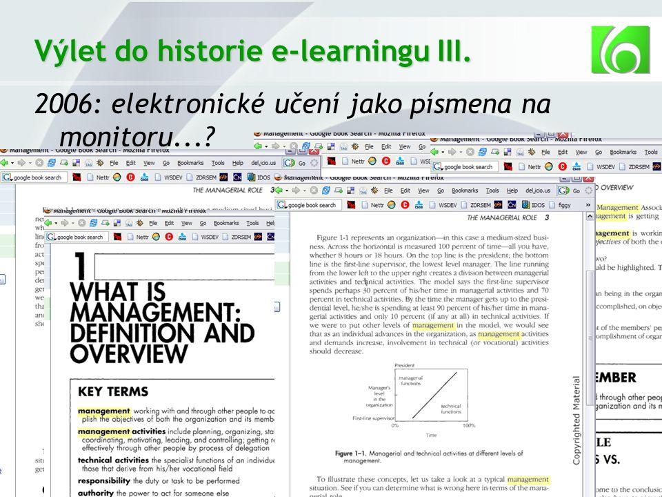 32 Výlet do historie e-learningu III. 2006: elektronické učení jako písmena na monitoru...