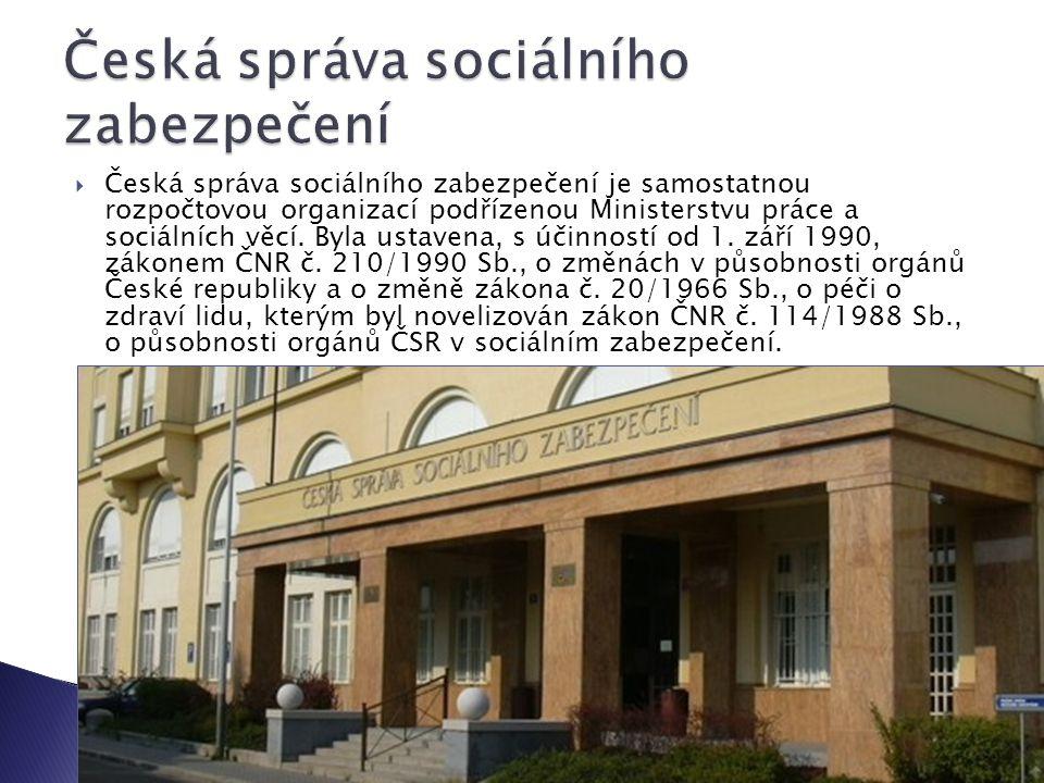 Česká správa sociálního zabezpečení je samostatnou rozpočtovou organizací podřízenou Ministerstvu práce a sociálních věcí.