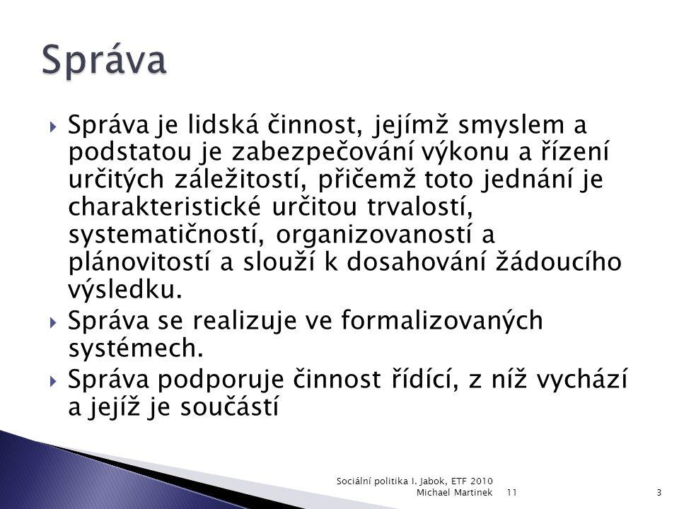 ČSSZ je největší a zcela výjimečnou finančně správní institucí státní správy ČR.