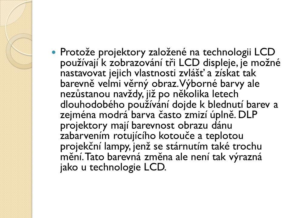 Protože projektory založené na technologii LCD používají k zobrazování tři LCD displeje, je možné nastavovat jejich vlastnosti zvlášť a získat tak barevně velmi věrný obraz.