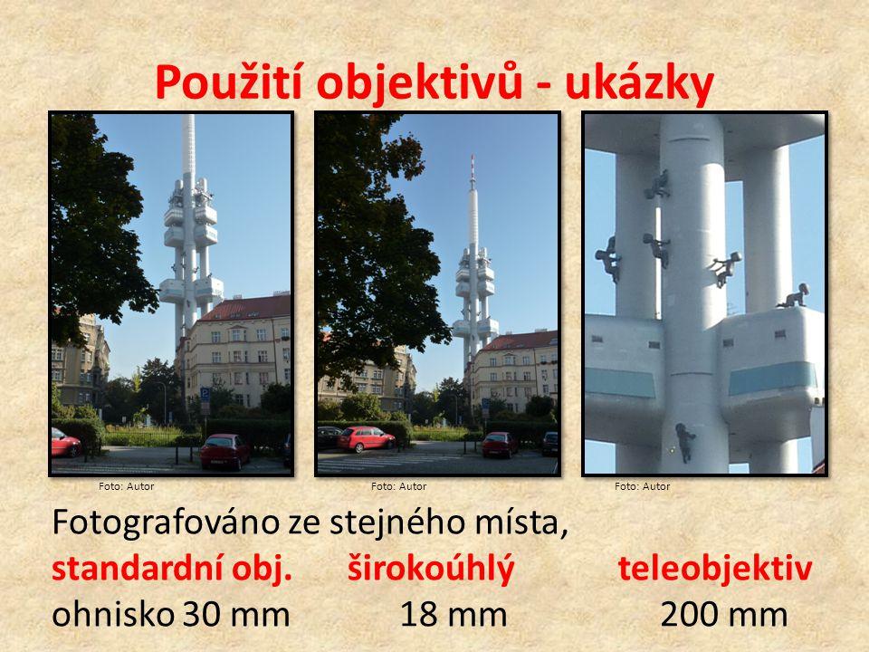 Použití objektivů - ukázky Fotografováno ze stejného místa, standardní obj. širokoúhlý teleobjektiv ohnisko 30 mm18 mm200 mm Foto: Autor