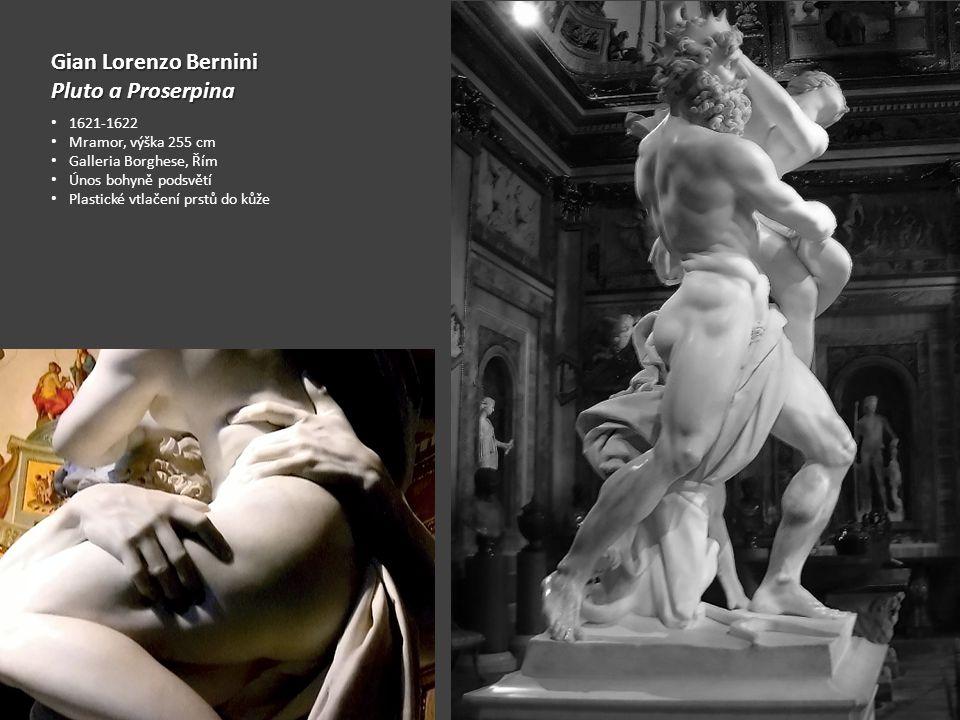 Gian Lorenzo Bernini Pluto a Proserpina 1621-1622 Mramor, výška 255 cm Galleria Borghese, Řím Únos bohyně podsvětí Plastické vtlačení prstů do kůže