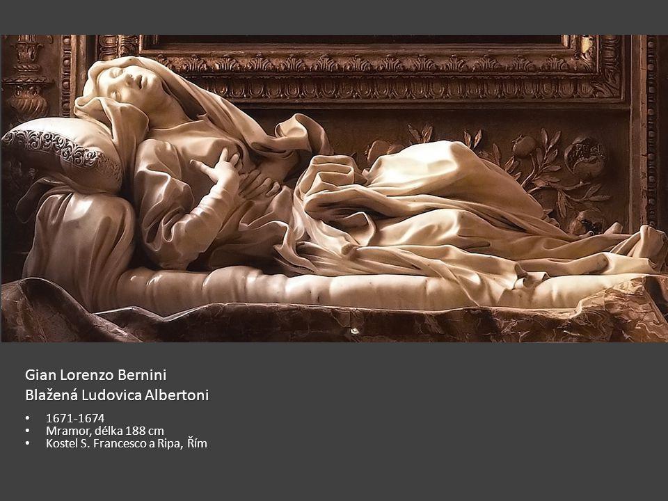Gian Lorenzo Bernini Blažená Ludovica Albertoni 1671-1674 1671-1674 Mramor, délka 188 cm Mramor, délka 188 cm Kostel S.