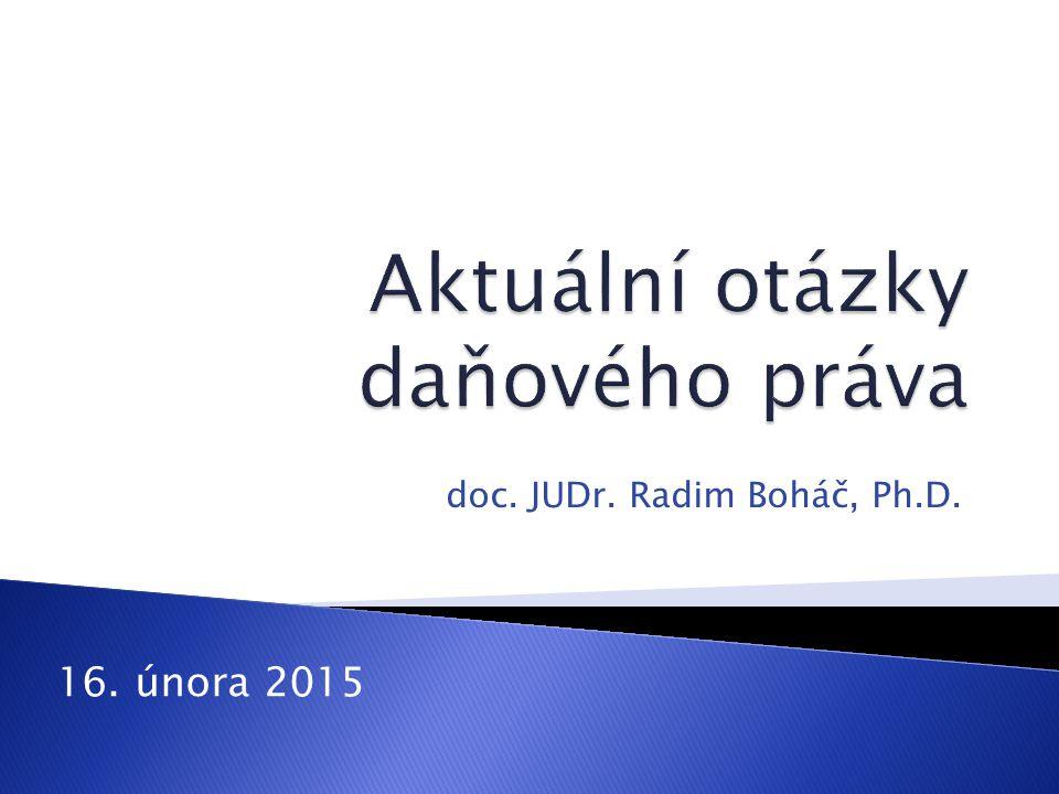 doc. JUDr. Radim Boháč, Ph.D. 16. února 2015