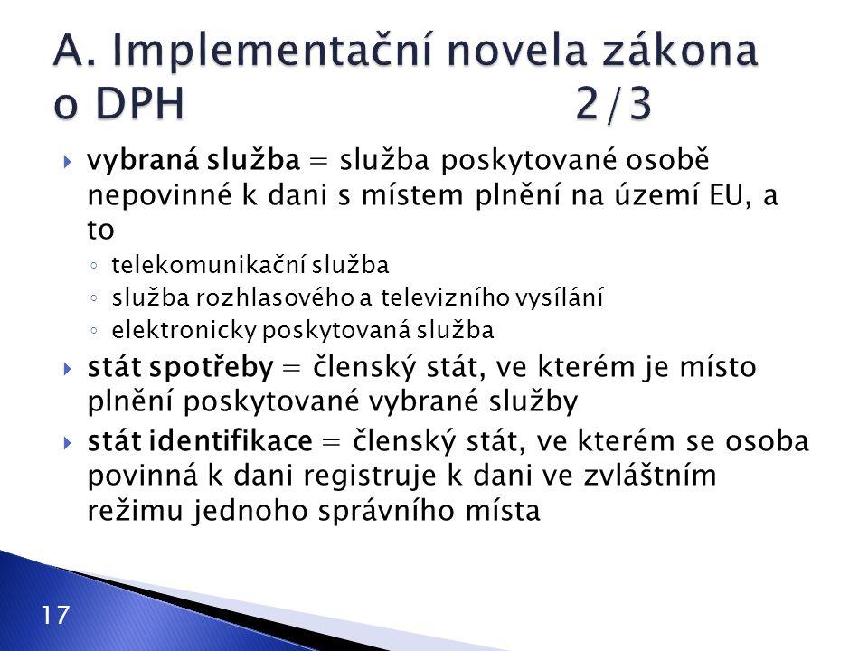  vybraná služba = služba poskytované osobě nepovinné k dani s místem plnění na území EU, a to ◦ telekomunikační služba ◦ služba rozhlasového a televi