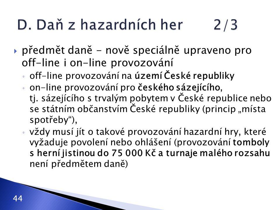  předmět daně - nově speciálně upraveno pro off-line i on-line provozování ◦ off-line provozování na území České republiky ◦ on-line provozování pro