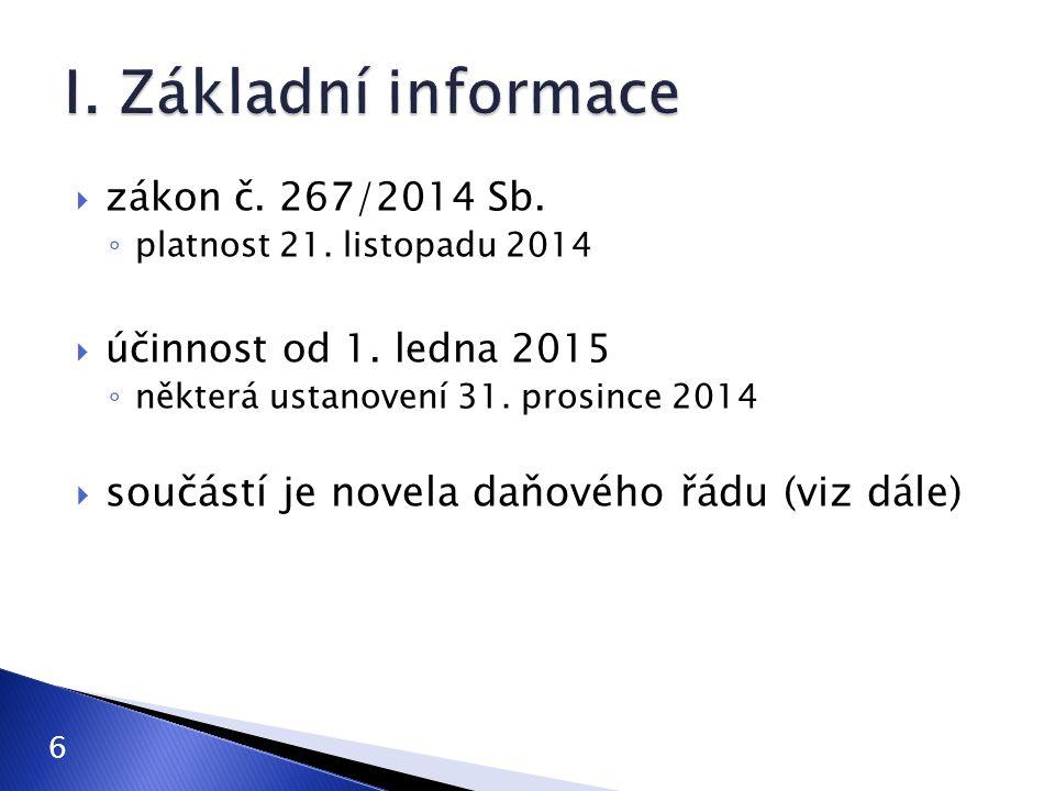  zákon č.267/2014 Sb. ◦ platnost 21. listopadu 2014  účinnost od 1.