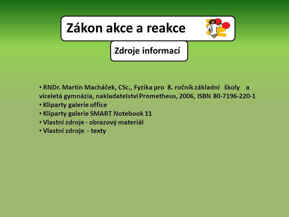 Zdroje informací RNDr. Martin Macháček, CSc., Fyzika pro 8.