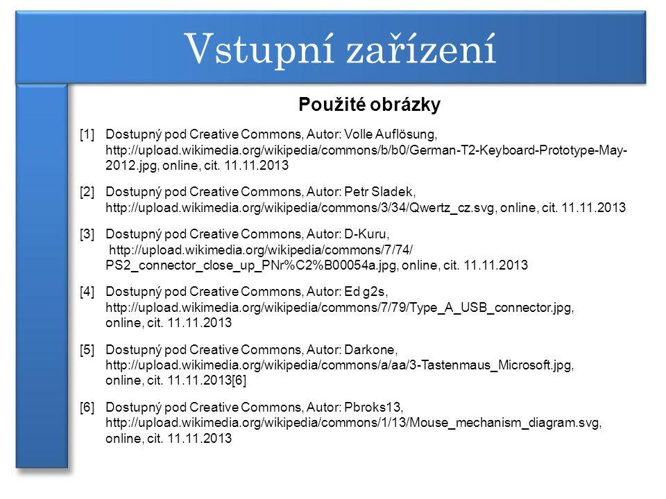 Použité obrázky [1] Dostupný pod Creative Commons, Autor: Volle Auflösung, http://upload.wikimedia.org/wikipedia/commons/b/b0/German-T2-Keyboard-Proto