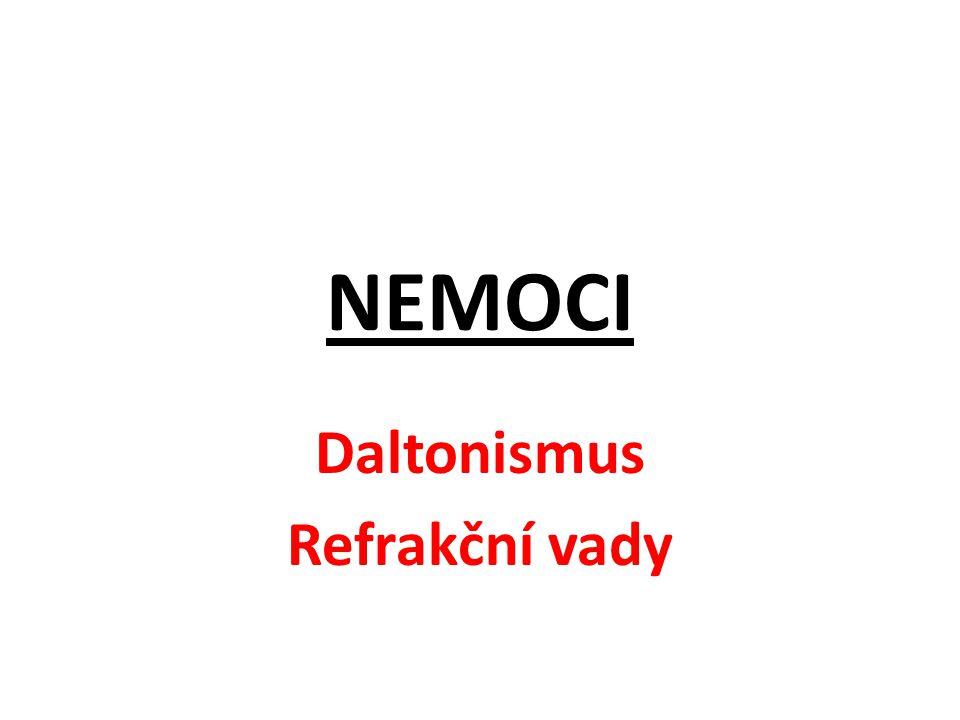 NEMOCI Daltonismus Refrakční vady